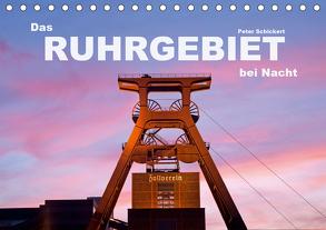 Das Ruhrgebiet bei Nacht (Tischkalender 2020 DIN A5 quer) von Schickert,  Peter