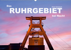 Das Ruhrgebiet bei Nacht (Wandkalender 2020 DIN A2 quer) von Schickert,  Peter