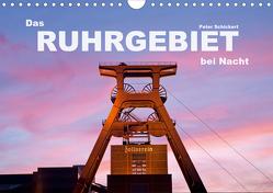 Das Ruhrgebiet bei Nacht (Wandkalender 2020 DIN A4 quer) von Schickert,  Peter