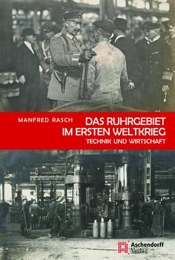 Das Ruhrgebiet im Ersten Weltkrieg von Rasch,  Manfred