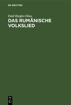Das rumänische Volkslied von Riegler-Dinu,  Emil