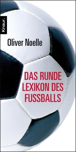 Das runde Lexikon des Fußballs von Noelle,  Oliver