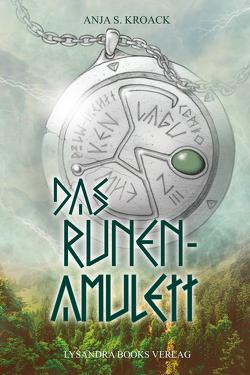 Das Runen-Amulett von Kroack,  Anja S.
