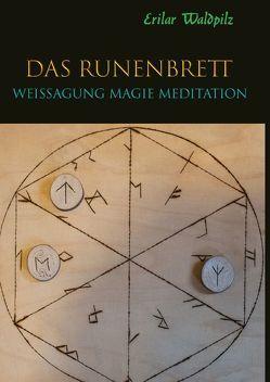 Das Runenbrett – Weissagung Magie Meditation von Herrmann,  Manfred, Waldpilz,  Erilar