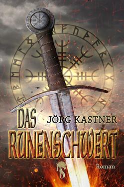 Das Runenschwert von Kastner,  Jörg