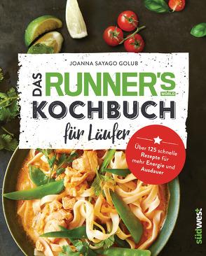 Das Runner's World Kochbuch für Läufer von Golub,  Joanna Sayago, Theis-Passaro,  Claudia