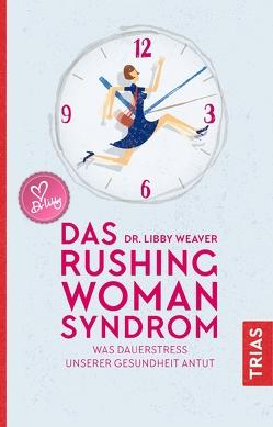 Das Rushing Woman Syndrom von Brodersen,  Imke, Weaver,  Libby