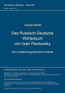 Das Russisch-Deutsche Wörterbuch von Iwan Pawlowsky von Böhler,  Claudia