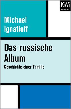 Das russische Album von Hildebrandt-Essig,  Angelika, Ignatieff,  Michael