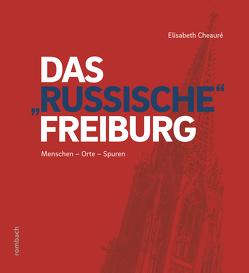 """Das """"russische"""" Freiburg von Cheauré,  Elisabeth"""
