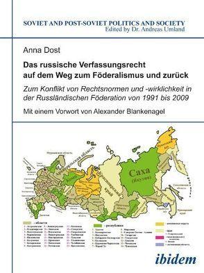 Das russische Verfassungsrecht auf dem Weg zum Föderalismus und zurück von Blankenagel,  Alexander, Dost,  Anna, Umland,  Andreas