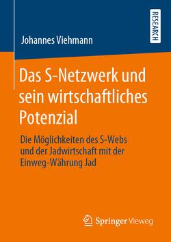 Das S-Netzwerk und sein wirtschaftliches Potenzial von Viehmann,  Johannes