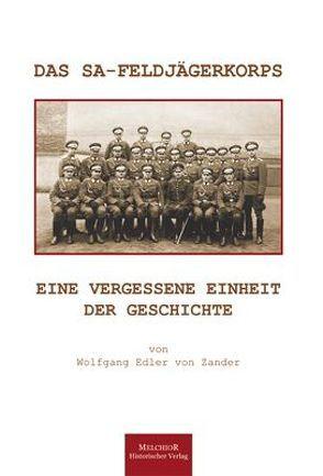 Das SA-Feldjägerkorps von Edler von Zander,  Wolfgang