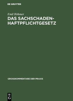 Das Sachschadenhaftpflichtgesetz von Böhmer,  Emil