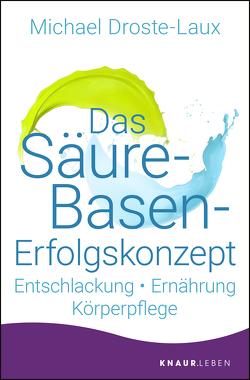 Das Säure-Basen-Erfolgskonzept von Droste-Laux,  Michael