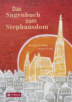 Das Sagenbuch zum Stephansdom von Leitl,  Leonora, Schinko,  Barbara