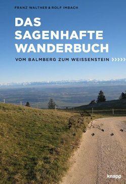 Das sagenhafte Wanderbuch von Imbach,  Rolf, Walter,  Franz