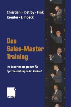 Das Sales-Master-Training von Christiani,  Alexander, Detroy,  Erich-Norbert, Fink,  Klaus J., Kreuter,  Dirk, Limbeck,  Martin