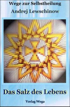 Das Salz des Lebens von Lewschinow,  Andrej, Seebold,  Hildegard