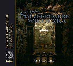 Das Salzbergwerk Wieliczka von Zechenter,  Paweł