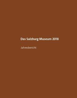 Das Salzburg Museum 2018 von Laub,  Peter