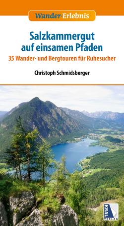 Das Salzkammergut auf geheimen Pfaden von Schmidsberger,  Christoph