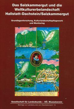 Das Salzkammergut und die Weltkulturerbelandschaft Hallstatt-Dachstein-Salzkammergut von Jeschke,  Hans Peter