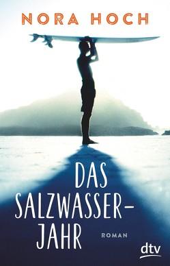 Das Salzwasserjahr von Heine,  Annika, Hoch,  Nora