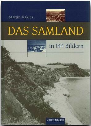 Das Samland in 144 Bildern von Kakies,  Martin