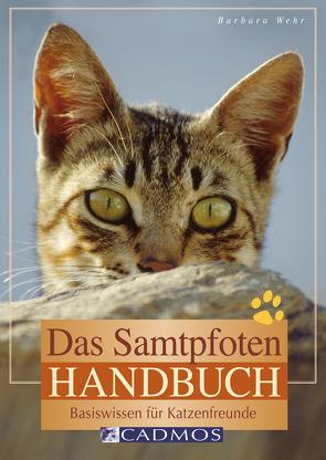 Das Samtpfoten-Handbuch von Wehr,  Barbara