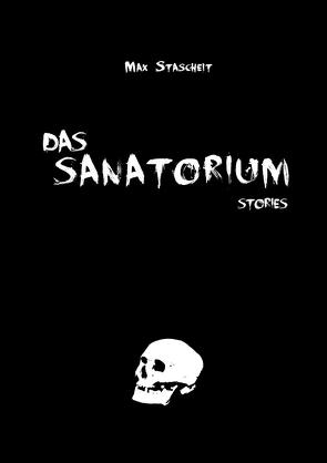 Das Sanatorium von Stascheit,  Max