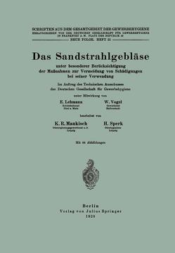 Das Sandstrahlgebläse von Dt. Gesellschaft f. Gewerbehygiene,  NA, Lehmann,  E., Maukisch,  K.R., Sperk,  H., Vogel,  W.