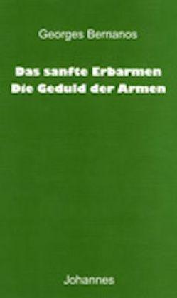 Das sanfte Erbarmen / Die Geduld der Armen von Balthasar,  Hans Urs von, Bernanos,  Georges
