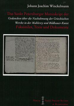 Das Sankt Petersburger Manuskript Gedancken über die Nachahmung der Griechischen Wercke in der Malerey und Bidlhauer-Kunst von Winckelmann,  Johann Joachim