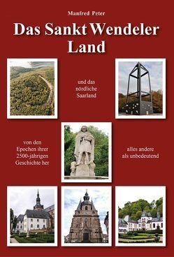 Das Sankt Wendeler Land von Dr. Peter,  Manfred