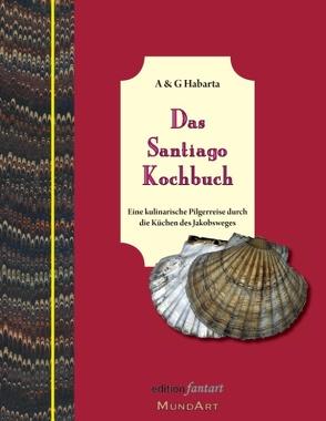 Das Santiago Kochbuch von Habarta,  Annemarie & Gerhard