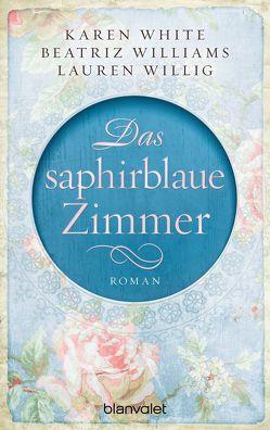 Das saphirblaue Zimmer von Rebernik-Heidegger,  Sonja, White,  Karen, Williams,  Beatriz, Willig,  Lauren