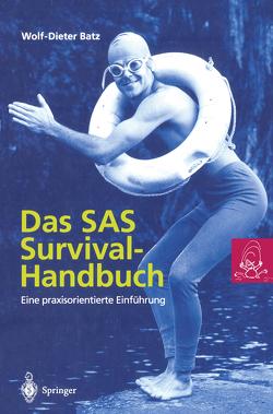 Das SAS Survival Handbuch von Batz,  Wolf-Dieter