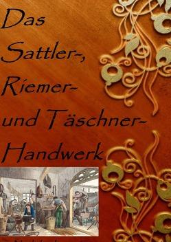 Das Sattler-, Riemer-, und Täschner- Handwerk von Vollmer,  Karl