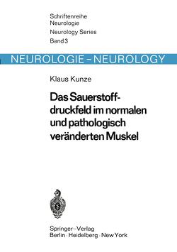 Das Sauerstoffdruckfeld im normalen und pathologisch veränderten Muskel von Kunze,  K.