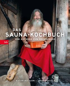 Das Sauna-Kochbuch von Moster,  Stefan, Pekkala,  Janne, Vuori,  Katariina