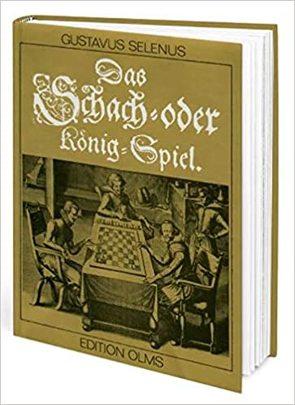 Das Schach- oder König-Spiel von Lindörfer,  Klaus, Selenus,  Gustavus