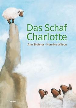 Das Schaf Charlotte (Miniausgabe) von Stohner,  Anu, Wilson,  Henrike