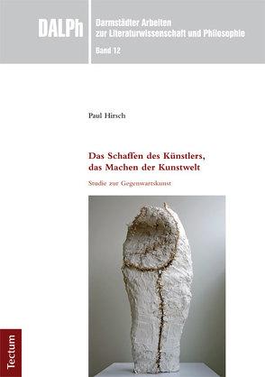 Das Schaffen des Künstlers, das Machen der Kunstwelt von Hirsch,  Paul