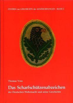 Das Scharfschützenabzeichen der Deutschen Wehrmacht und seine Geschichte von Voss,  Thomas U