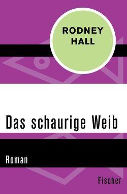 Das schaurige Weib von Hall,  Rodney, Schaffer-de Vries,  Stefanie