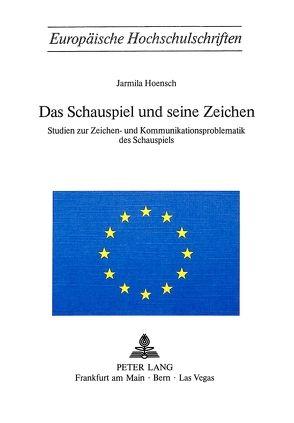 Das Schauspiel und seine Zeichen von Hoensch, Jarmila