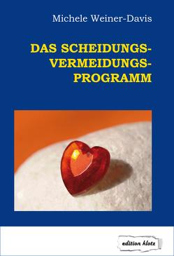 Das Scheidungs-Vermeidungs-Programm von Weiner-Davis,  Michele