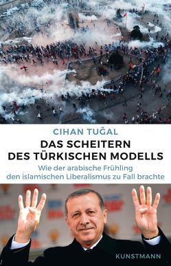 Das Scheitern des türkischen Modells von Freundl,  Hans, Petersen,  Karsten, Tugal,  Cihan