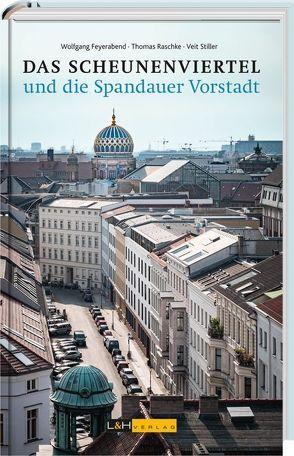 Das Scheunenviertel und die Spandauer Vorstadt von Feyerabend,  Wolfgang, Raschke,  Thomas, Stiller,  Veit